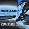 Night Runner - Duran Duran feat. Justin Timberlake & Timbaland (2013 Remix)