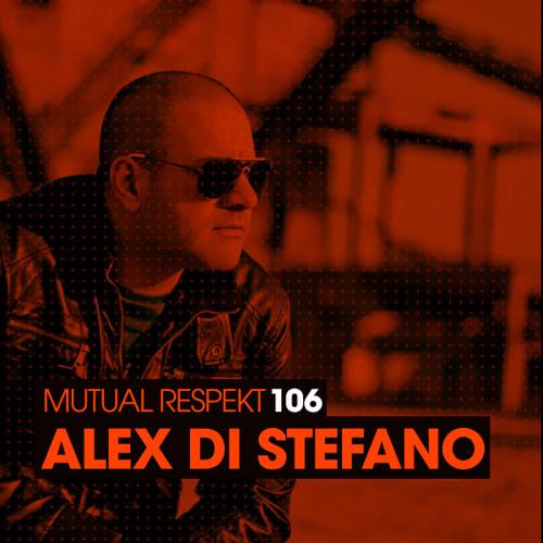 Mutual Respekt 106 with Alex Di Stefano