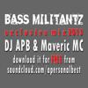 DJ APB & Maveric MC Bass Militantz Mix 2013