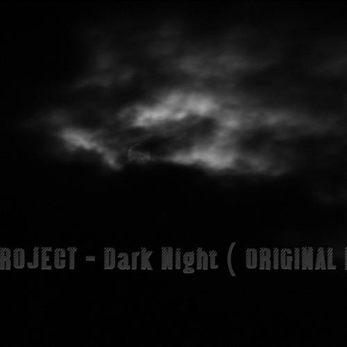 KRPROJECT - Dark Night ( ORIGINAL MIX )