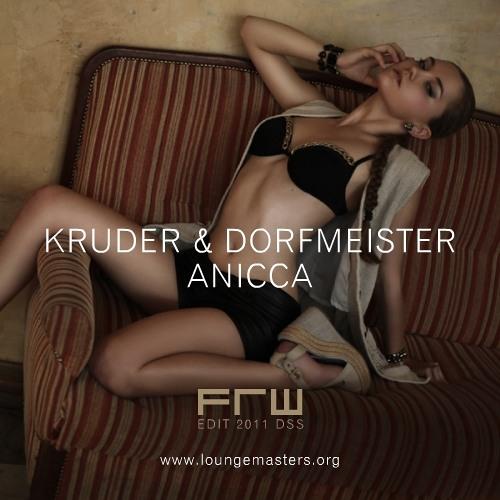 Kruder & Dorfmeister - anicca (FRW Lounge Master 2011)