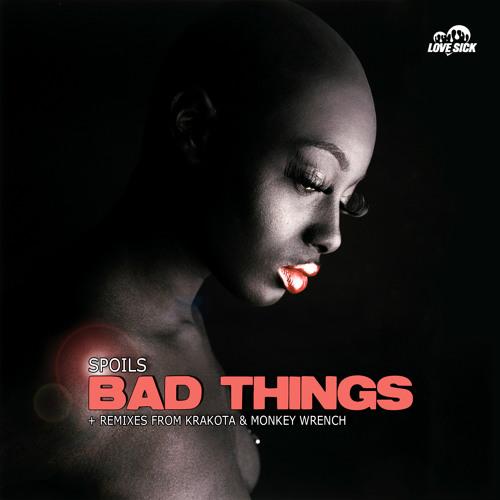SPOILS - BAD THINGS (Clip)