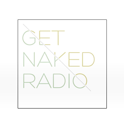Get Naked Radio - 08/16/13 - All Night (Mixed by Alan Cline)