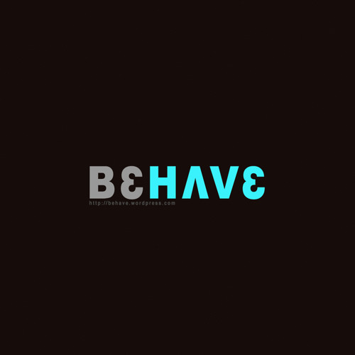 Behave