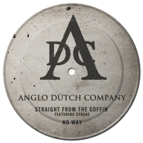 Anglo Dutch Company - No Way / Straight From The Coffin ( feat Syrene )