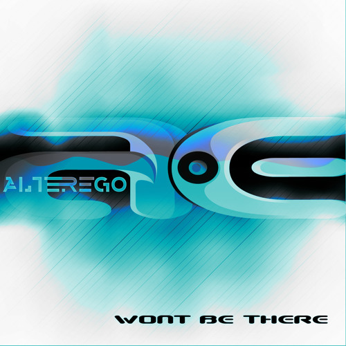 Alterego-Won't Be There