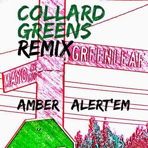Collard Greens Remix - Amber Alert'em / MCAlertem