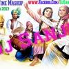 Bhangra Time Mashup Pure Punjabi 2013 (Sanju`s Mix)