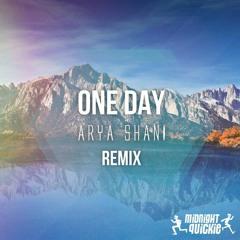 Midnight Quickie - One Day (Arya Shani Remix)