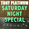 Saturday Night Special Episode 11 (@djtonyplatinum)