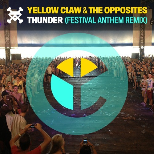 Thunder by Yellow Claw & The Opposites (Festival Anthem Remix)