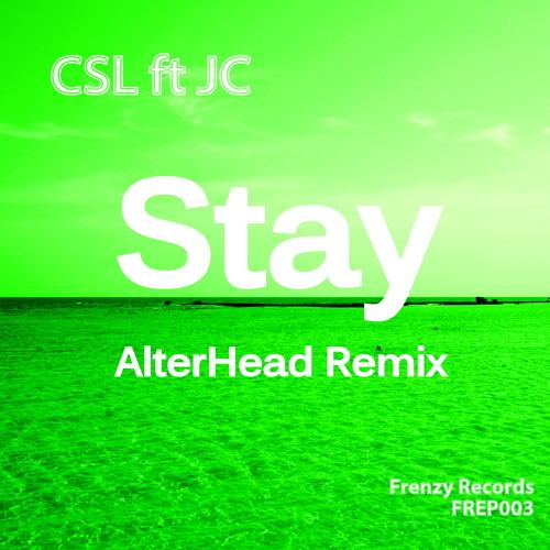 CSL Ft JC - Stay (Right Here) - AlterHead Remix *Sample*