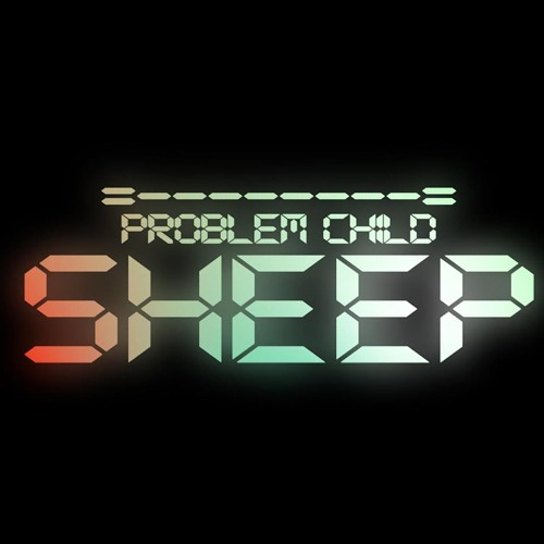 Problem Child - Sheep (The Gremlins Remix)  [Released on Potent Funk Records]