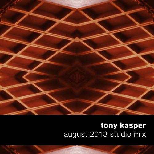 Tony Kasper - August 2013 Studio Mix