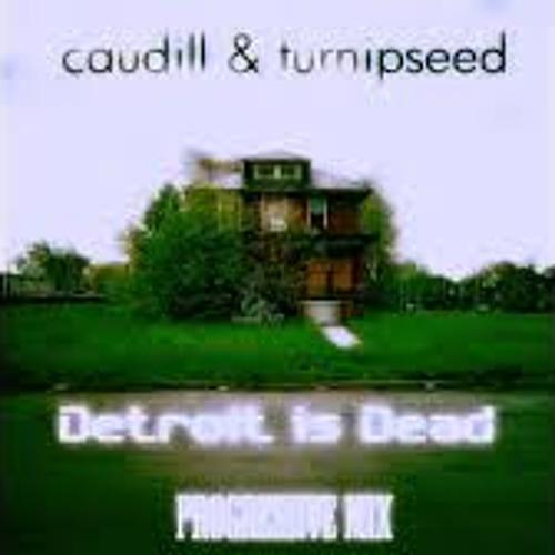 Caudill & Turnipseed - Detroit is Dead (Progressive Mix)