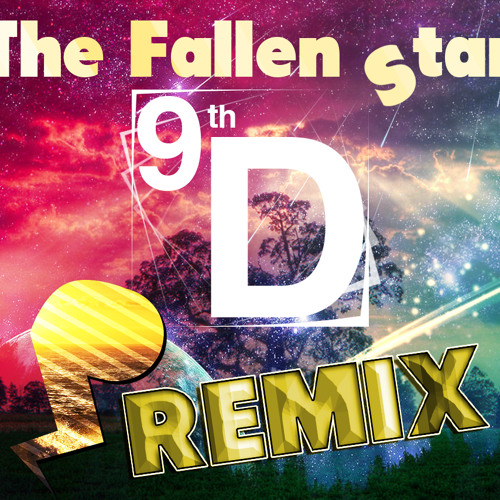 Fallen Star (Pluix Remix)- 9th Dimension