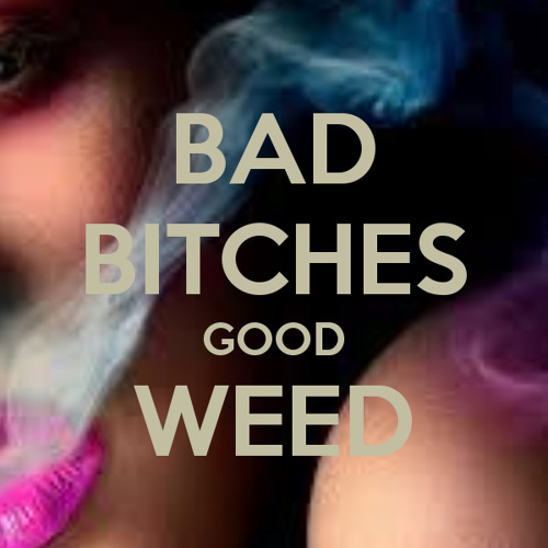 Bad Bitch & Good Weed - Blackout & Yung Spaz