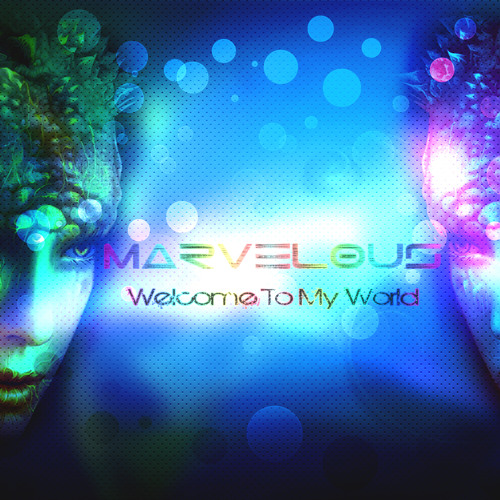 MarvelouS- Welcome To My World (Original Mix)