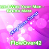 When I Was Your Man - Bruno Marz(Joey G. Neas Cover)