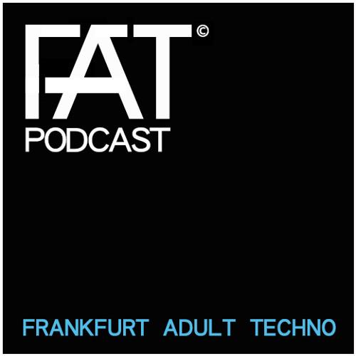 FAT Podcast | Frankfurt Adult Techno | Free Downloads