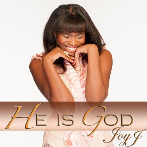 He Is God (Single) Joy J