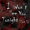 Avenged Sevenfold - I Wont See You Tonight Pt1