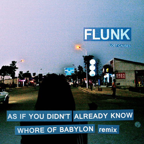 Flunk - As If You Didn't Already Know (Whore Of Babylon Remix)
