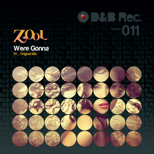 ZooL - Were Gonna (Original Mix) - OUT 2013/09/06 on Beatport