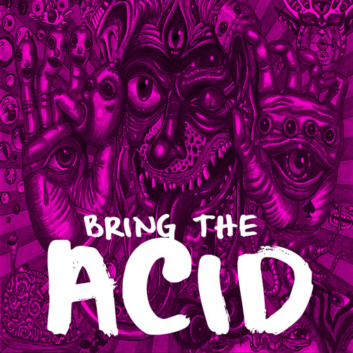Bring The Acid (Mashup)