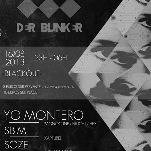 Yo Montero @ DER BUNKER / Blackout (La Rochelle) 16.08.13