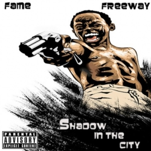 Shadow In The City by Fame ft Freeway