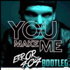 Avicii - You Make Me (ERROR404 Bootleg)