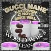 Gucci Mane X PeeWee    Servin' Lean    Lean (WW3)    PhuckedUpByTryseZ