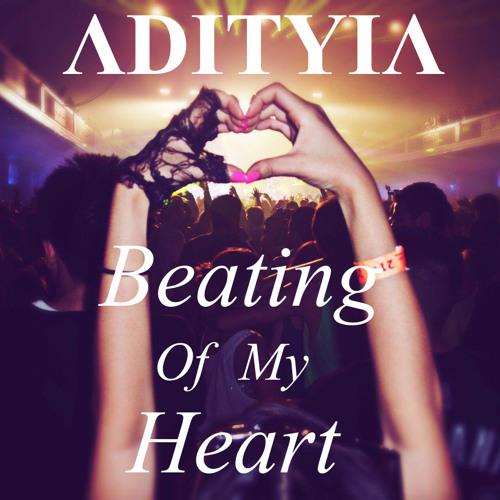 Adityia - Beating Of My Heart (Original Mix)