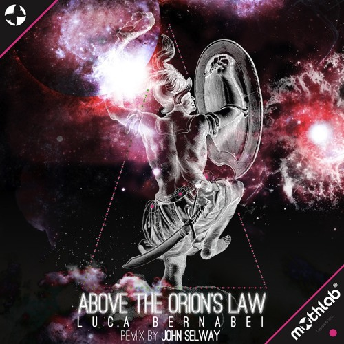 Luca Bernabei - Above The Orion's Law (John Selway Remix)