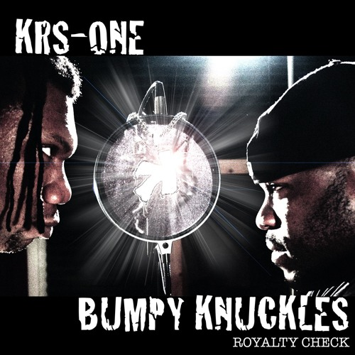 NEVER By Bumpy Knuckles & KRS ONE -theOGdidit Remix Check Royalty