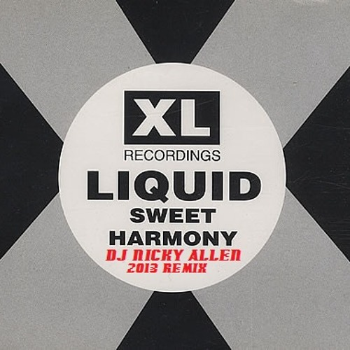 LIQUID Sweet Harmony (Not Another Sweet Harmony Dj Nicky Allen 2013 Remix)