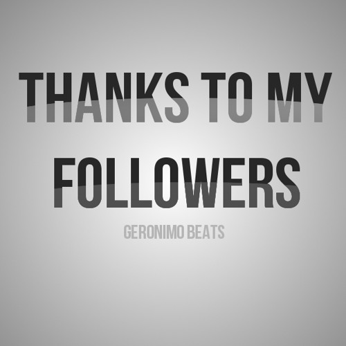 THANKS TO MY FOLLOWERS !
