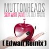 Muttonheads Feat. Eden Martin - Snow White (Edwan Remix) | FREE DOWNLOAD