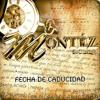 Fecha De Caducidad - Montez De Durango 2013