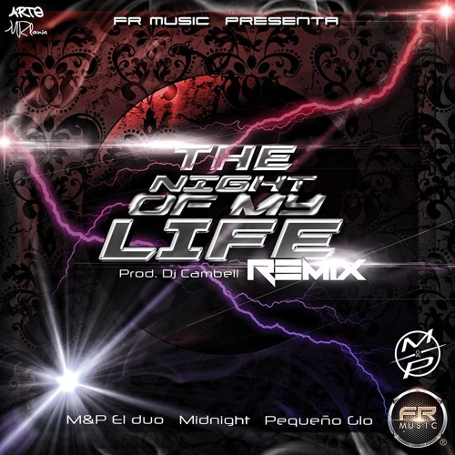 The Night Of My Life Remix - Midnight, M&P Ft El Pequeño Gio