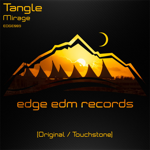 Tangle - Mirage (Original Mix) [Edge EDM Records] OUT NOW!