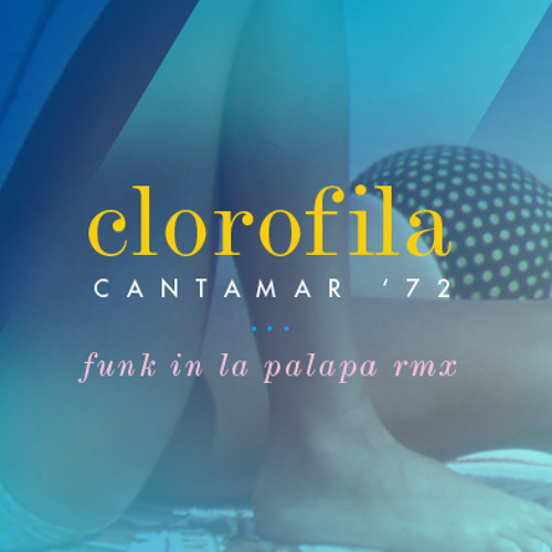 Cantamar 72 ( Funk In La Palapa rmx )