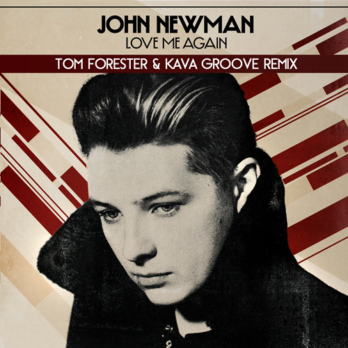 John Newman - Love Me Again (Tom Forester & Kava Groove Remix) *** FREE DOWNLOAD ***