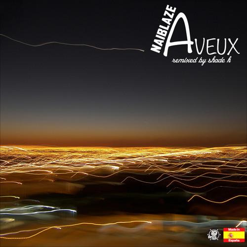 Naiblaze - Aveux (Shade K Remix)