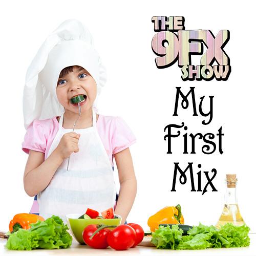My First Mix - 9FX