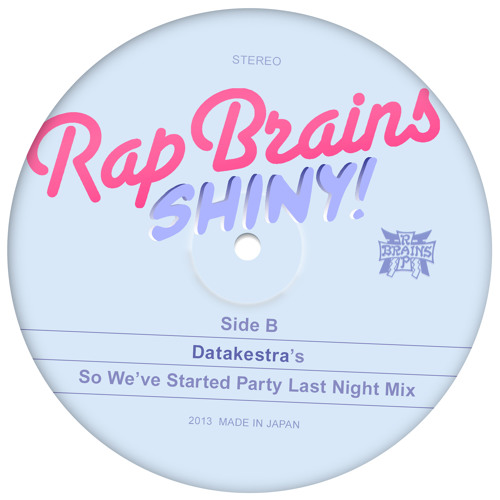 SHINY! [Datakestra's So We've Started Party Last Night Mix]
