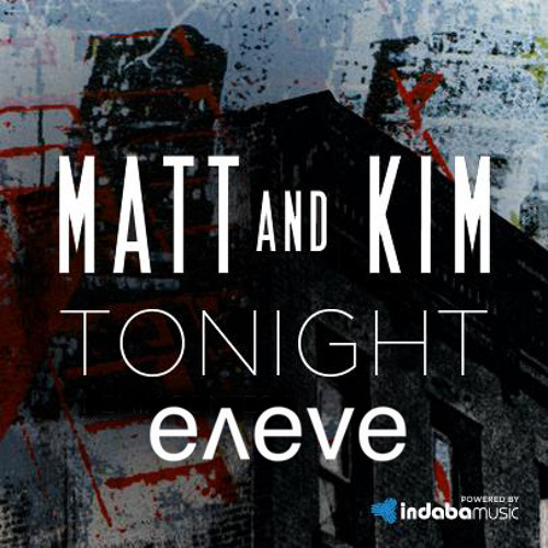 Matt & Kim - Tonight (eʌeve's new york is loud remix)