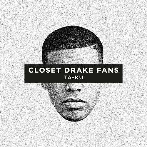 Closet Drake Fans