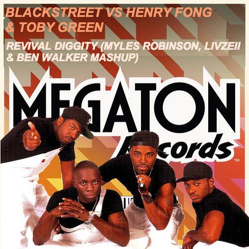 Blackstreet Vs Henry Fong & Toby Green - Revival Diggity (Myles Robinson, Livzeii & Ben W Mashup)